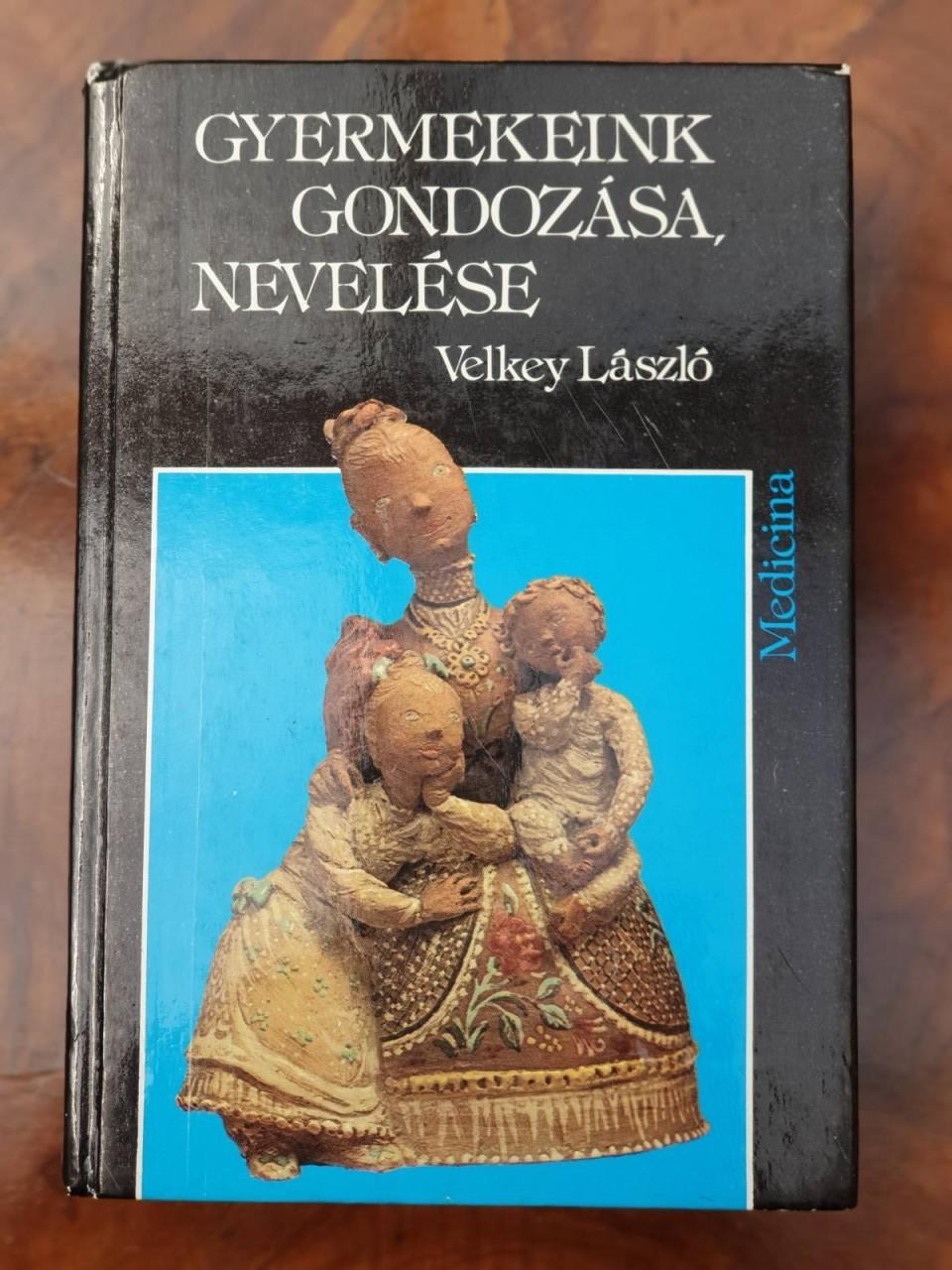 Antikvár könyv - Gyermekeink gondozása, nevelése - 1984